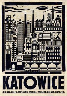 Katowice, Kattowitz City Promotion posters Check also other posters from PLAKAT-POLSKA series Original Polish poster designer: Ryszard Kaja year: 2012 size: Graphic Design Typography, Graphic Design Illustration, Illustration Art, Poster S, Poster Prints, Kaja, Industrial Artwork, Polish Posters, Plakat Design
