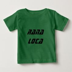 Show to the world with this product with a Spanish word that you are a rana loca (crazy frog) You can change the text font and its colour by customise it.