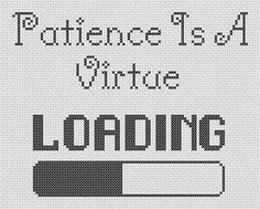 Patience Is A Virtue - Cross Stitch Pattern