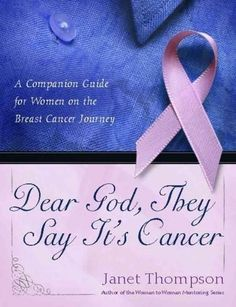 Dear God, They Say It's Cancer: A Helpful Guide for Women With Breast Cancer