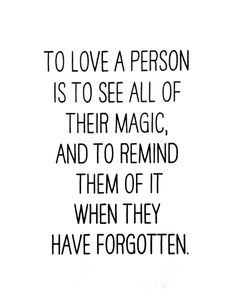 To love a person....