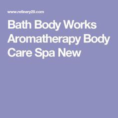 Bath Body Works Aromatherapy Body Care Spa New