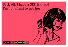 Be afraid.be very afraid! Love my sister! My sister Letty. Great Quotes, Quotes To Live By, Me Quotes, Funny Quotes, Twin Quotes, Mantra, Claudia Rodriguez, Love My Sister, Crazy Sister
