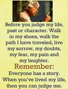 Don't judge me - Abdul Kalam. Inspirational Quotes About Success, Morning Inspirational Quotes, Meaningful Quotes, Positive Quotes, Apj Quotes, Wisdom Quotes, Words Quotes, Sayings, Life Lesson Quotes