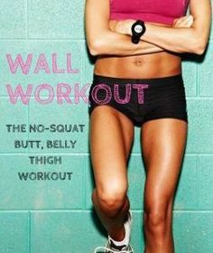 Ultimate wall workout - the no-squat workout that works your belly, butt and thigh HARD