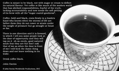 It should be very obvious coffee is meant to be black...