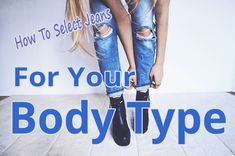 How To Select Jeans For Your Body Type - More Than Lifestyle Curvy Jeans, Jeans Fit, Athletic Body Types, Types Of Jeans, Slim Body, Full Figured, Pay Attention, Body Shapes, The Selection