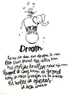 Droom - inspiring quote by Sukha Amsterdam Words Quotes, Me Quotes, Sayings, Love Words, Beautiful Words, Dutch Words, Dutch Quotes, Magic Words, Thats The Way
