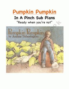Pumpkin Pumpkin: Kindergarten Emergency Sub Plans! A Full Day Based Around This Book!