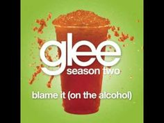 Glee - Blame it on the Alcohol & Download - YouTube