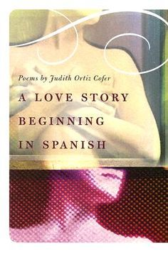 A Love Story Beginning in Spanish by Judith Ortiz Cofer