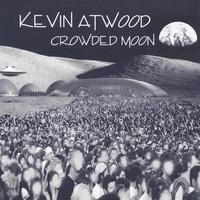 Crowded Moon CD by Kevin Atwood by Kevin Atwood Composer on SoundCloud Crowd, Moon, The Originals, News, Music, Movie Posters, Journal, Street, The Moon