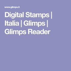 Digital Stamps | Italia | Glimps | Glimps Reader