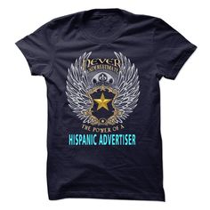 Never underestimate the power of a Hispanic Advertiser t shirts and hoodies