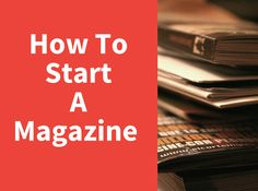 How to start an online magazine - Starting an online magazine might seem easy from technical perspective.