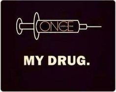 SO TRUE!!#OnceUponATime  #MyDrug #Addict