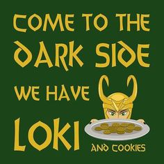 """Come to the dark side...""    I <3 Loki...and cookies ;D"