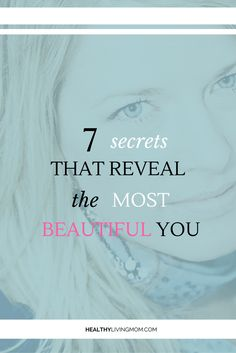 For years I longed to be beautiful. I would often compare myself to other women who looked put together, attractive, and confident. What was their secret? My journey of beauty isn't one that's just for me—I know I'm not alone. I've discovered 7 Secrets That Reveal the Most Beautiful You. I can't keep these tips to myself!