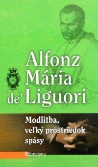 Modlitba, veľký prostriedok spásy (recenzia) - Veľký autor duchovnej literatúry sv. Alfonz Mária de´ Liguori sa vyjadril, že sa jedná o jeho najdôležitejšie dielo. Ak by mal tú možnosť, každému človeku na Zemi by dal jeden výtlačok svojho diela o modlitbe.