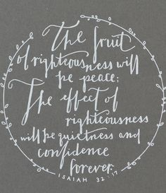 Isaiah 32:17 scripture screen print