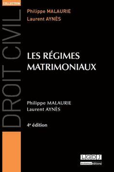 Les régimes matrimoniaux, 4e édition - Philippe Malaurie,Laurent Aynès [BU Droit-Économie-Gestion - 345.3 MAL 2013] http://cataloguescd.univ-poitiers.fr/masc/Integration/EXPLOITATION/statique/recherchesimple.asp?id=172056942