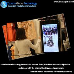 #Interactive #kiosks supplement the #service from your #salesperson and provide #customers with the #information they need even when a sales #assistant is not immediately available to help. #TucanaGlobalTechnology #Manufacturer #HongKong