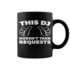 Dj Doesnt Take Requests Music Quote HOT MUG : coffee mug, papa mug, cool mugs, funny coffee mugs, coffee mug funny, mug gift, #mugs #ideas #gift #mugcoffee #coolmug