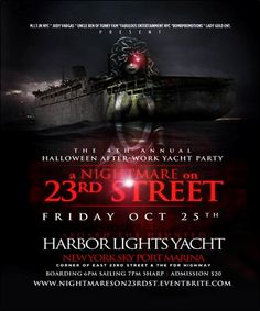 The 4th Annual Halloween After-Work Yacht Party-Nightmares On 23rd Street @ Harbor Lights Yacht@ The New York Skyport Marina Friday. October 25, 2013