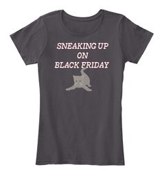 Sneaking Up On Black Friday Heathered Charcoal  T-Shirt Front
