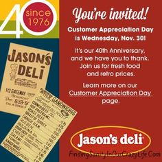 Head on out to Jason's Deli on November 30th for their Customer Appreciation Day in honor of their 40th Anniversary. @JasonsDeli #JasonsDeli