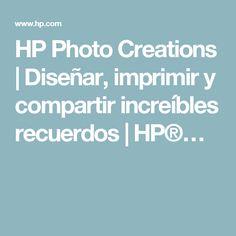 HP Photo Creations   Diseñar, imprimir y compartir increíbles recuerdos   HP®…
