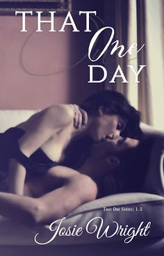 Toot's Book Reviews: Cover Reveal, Teasers & Giveaway: That One Day (That One #1.5) by Josie Wright