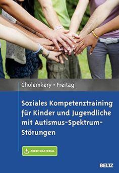 Soziales Kompetenztraining für Kinder und Jugendliche mit Autismus-Spektrum-Störungen: Mit E-Book inside und Arbeitsmaterial von Hannah Cholemkery http://www.amazon.de/dp/3621281487/ref=cm_sw_r_pi_dp_MEMbxb144N08X