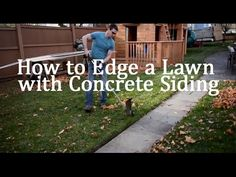 How to Edge a Lawn with Concrete Siding.  #lawns #landscaping #curbappeal