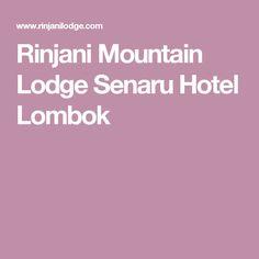 Rinjani Mountain Lodge Senaru Hotel Lombok