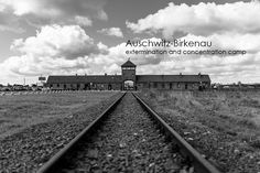 """Black&white photos of Auschwitz I (concentration camp with the """"Arbeit macht frei"""" banner) as well as Auschwitz II (the extermination camp Auschwitz-Birkenau)"""