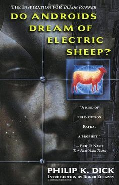 Do Androids Dream of Electric Sheep?/Philip K. Dick