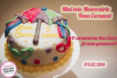 Sweet Cucas and Cupcakes by Rosângela Rolim: Mini Bolo de Mesversário - Tema Carnaval