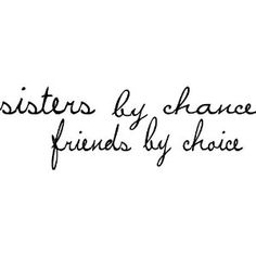 Sisters by Chance Friends by Choice Vinyl Wall Art Decal