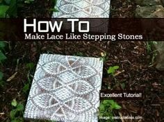 Lacy looking stepping stones. DIY....
