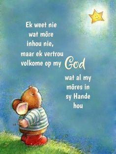 Lekker Dag, Inspirational Qoutes, Motivational, Afrikaanse Quotes, Goeie Nag, Goeie More, God Is Good, My King, Word Of God
