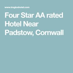 Four Star AA rated Hotel Near Padstow, Cornwall