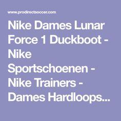 Nike Dames Lunar Force 1 Duckboot - Nike Sportschoenen - Nike Trainers - Dames Hardloopschoenen - Particle Roze
