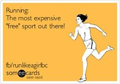 "Running - The most expensive ""free"" sport out there!"