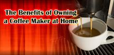 The Benefits of Owning a Coffee Maker at Home Coffee Maker Reviews, Best Coffee Maker, Drip Coffee Maker, Coffee Shop, Automatic Espresso Machine, Healthy Oils, How To Make Coffee, Fresh Coffee, Coffee Quotes