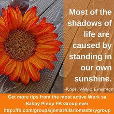 Ralph Waldo Emerson, Pinoy, Shadows, Sunshine, Thoughts, Group, Facebook, Garden, Tips