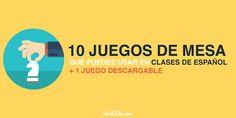 10 juegos de mesa para usar en clases de español y un descargable gratuito listo para imprimir y llevar a clase.