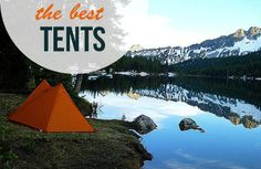 GEAR TALK: Eight outdoor experts share their favorite tents, from ultra-light backpacking to family car camping, from budget to deluxe.