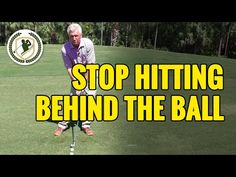 HOW TO STOP HITTING BEHIND THE GOLF BALL! - YouTube