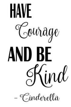 Have Courage and be Kind Cinderella SVG File by CNMMonogramming